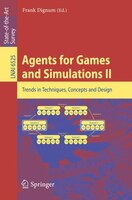 Agents for Games and Simulations II: Trends in Techniques, Concepts and Design