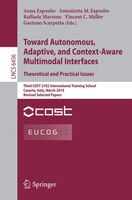 Towards Autonomous, Adaptive, and Context-Aware Multimodal Interfaces:   Theoretical and Practical Issues: Third COST 2102 Interna