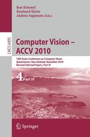 Computer Vision - ACCV 2010: 10th Asian Conference On Computer Vision, Queenstown, New Zealand, November 8-12, 2010, Revised Sel