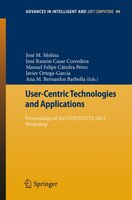 User-Centric Technologies and Applications: Proceedings of the CONTEXTS 2011 Workshop