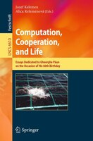 Computation, Cooperation, and Life: Essays Dedicated to Gheorghe Paun on the Occasion of His 60th Birthday
