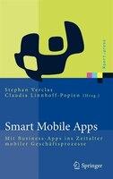 Smart Mobile Apps: Mit Business-apps Ins Zeitalter Mobiler Geschsftsprozesse