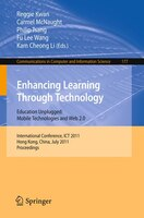 Enhancing Learning Through Technology: International Conference, ICT 2011, Hong Kong, July 11-13, 2011. Proceedings