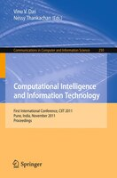 This book constitutes the proceedings of the First International Conference on Computational Intelligence and Information Technology, CIIT 2011, held in Pune, India, in November 2011