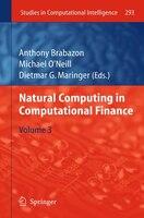 Natural Computing in Computational Finance: Volume 3