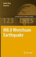 M8.0 Wenchuan Earthquake