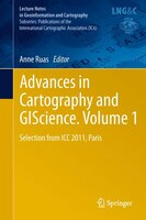 Advances in Cartography and GIScience. Volume 1: Selection from ICC 2011, Paris