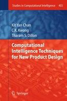 Computational Intelligence Techniques for New Product Design: Proceedings of the 2nd International Workshop, CIMA 2010, France, Oc