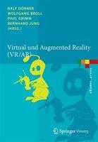 Virtual und Augmented Reality (VR / AR): Grundlagen und Methoden der Virtuellen und Augmentierten Realität