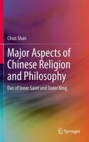 Major Aspects of Chinese Religion and Philosophy: Dao of Inner Saint and Outer King