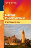 Logic and Program Semantics: Essays Dedicated to Dexter Kozen on the Occasion of His 60th Birthday