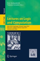 Lectures on Logic and Computation: ESSLLI 2010, Copenhagen, Denmark, August 2010, ESSLLI 2011, Ljubljana, Slovenia, August 2011, S