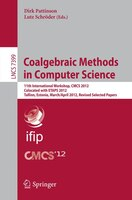 Coalgebraic Methods in Computer Science: 11th International Workshop, CMCS 2012, Colocated with ETAPS 2012, Tallinn, Estonia, Marc