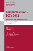 Computer Vision -- ECCV 2012. Workshops and Demonstrations: Florence, Italy, October 7-13, 2012, Proceedings, Part I