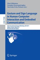 Gesture and Sign Language in Human-Computer Interaction and Embodied Communication: 9th International Gesture Workshop, GW 2011, A