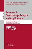 Advances in Depth Images Analysis and Applications: International Workshop, Wdia 2012, Tsukuba, Japan, November 11, 2012, Revised - Xiaoyi Jiang