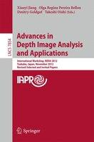 Advances in Depth Images Analysis and Applications: International Workshop, Wdia 2012, Tsukuba, Japan, November 11, 2012, Revised - Xiaoyi Jiang