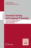 Constraint Solving and Language Processing: 7th International Workshop, CSLP 2012, Orléans, France, September 13-14, 2012,