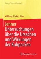 Jenner: Untersuchungen über die Ursachen und Wirkungen der Kuhpocken