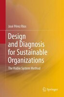 Design and Diagnosis for Sustainable Organizations: The Viable System Method