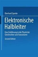 Elektronische Halbleiter: Eine Einführung in die Physik der Gleichrichter und Transistoren