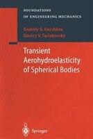 Transient Aerohydroelasticity of Spherical Bodies
