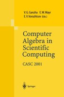 Computer Algebra in Scientific Computing CASC 2001: Proceedings of the Fourth International Workshop on Computer Algebra in Scient
