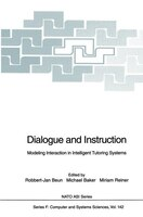 Dialogue and Instruction: Modeling Interaction in Intelligent Tutoring Systems