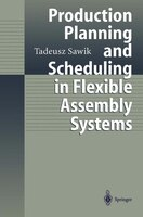 Production Planning and Scheduling in Flexible Assembly Systems