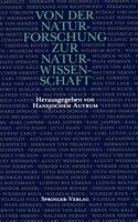 Von der Naturforschung zur Naturwissenschaft: Vorträge, gehalten auf Versammlungen der Gesellschaft Deutscher Naturforscher