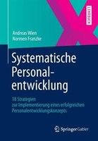Systematische Personalentwicklung: 18 Strategien zur Implementierung eines erfolgreichen Personalentwicklungskonzepts