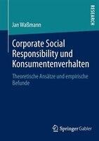 Corporate Social Responsibility Und Konsumentenverhalten: Theoretische Ansätze Und Empirische Befunde