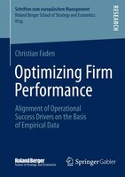 Optimizing Firm Performance: Alignment of Operational Success Drivers on the Basis of Empirical Data
