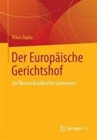 Der Europäische Gerichtshof: Zur Ökonomik judizieller Governance