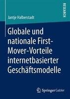 Globale und nationale First-Mover-Vorteile internetbasierter Geschäftsmodelle