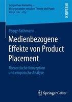 Medienbezogene Effekte von Product Placement: Theoretische Konzeption und empirische Analyse