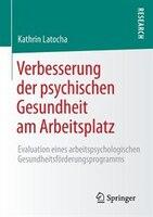 Verbesserung der psychischen Gesundheit am Arbeitsplatz: Evaluation eines arbeitspsychologischen