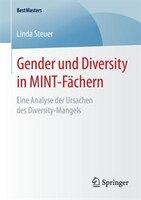 Gender und Diversity in MINT-Fächern: Eine Analyse der Ursachen des Diversity-Mangels