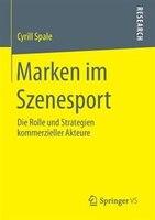 Marken im Szenesport: Die Rolle und Strategien kommerzieller Akteure