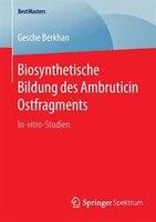 Biosynthetische Bildung Des Ambruticin Ostfragments: In-vitro-studien