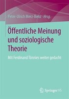 Öffentliche Meinung und soziologische Theorie: Mit Ferdinand Tönnies weiter gedacht