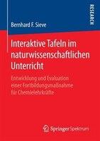 Interaktive Tafeln Im Naturwissenschaftlichen Unterricht: Entwicklung Und Evaluation Einer Fortbildungsmaßnahme Für
