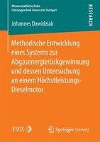 Methodische Entwicklung Eines Systems Zur Abgasenergierückgewinnung Und Dessen Untersuchung An Einem