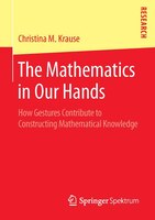 The Mathematics in Our Hands: How Gestures Contribute to Constructing Mathematical Knowledge
