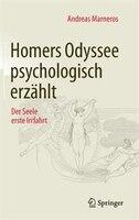 Homers Odyssee Psychologisch Erzählt: Der Seele Erste Irrfahrt