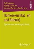 Homosexualität_en Und Alter(n): Ergebnisse Aus Forschung Und Praxis