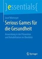 Serious Games Für Die Gesundheit: Anwendung In Der Prävention Und Rehabilitation Im Überblick