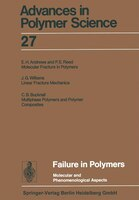 Failure in Polymers: Molecular and Phenomenological Aspects