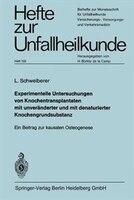 Experimentelle Untersuchungen von Knochentransplantaten mit unveränderter und mit denaturierter Knochengrundsubstanz: Ein