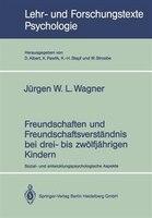 Freundschaften Und Freundschaftsverständnis Bei Drei- Bis Zwölfjährigen Kindern: Sozial- Und